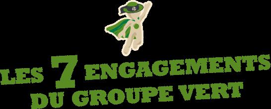 Les 7 engagements du Groupe Vert